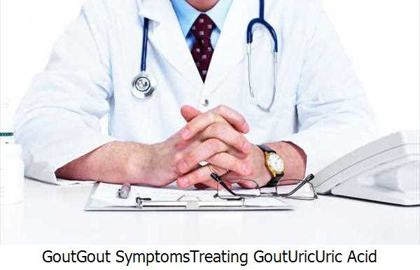 Gout,Gout Symptoms,Treating Gout,Uric,Uric Acid