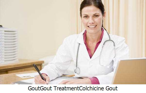 Gout,Gout Treatment,Colchicine Gout