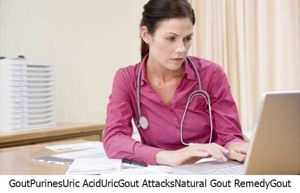 Gout,Purines,Uric Acid,Uric,Gout Attacks,Natural Gout Remedy,Gout Symptoms,Uric Acid Levels,Gout Gout,Gout Remedy,Natural Gout