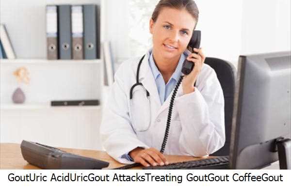 Gout,Uric Acid,Uric,Gout Attacks,Treating Gout,Gout Coffee,Gout Doctor