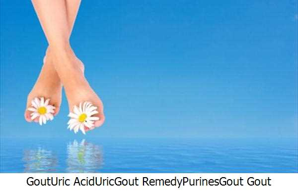Gout,Uric Acid,Uric,Gout Remedy,Purines,Gout Gout